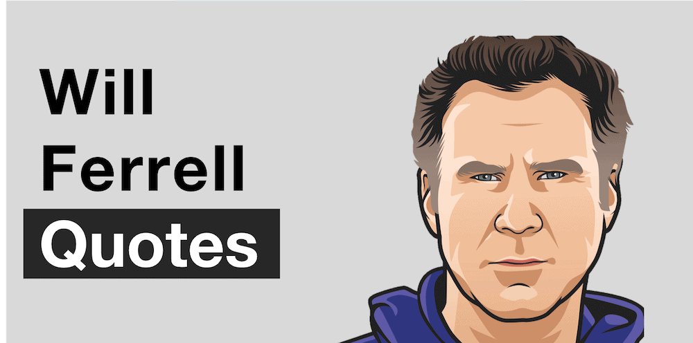 Will Ferrell Quotes